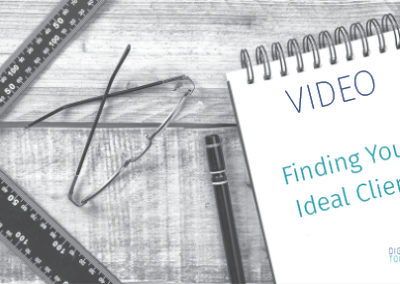 Video – Finding Your Ideal Client
